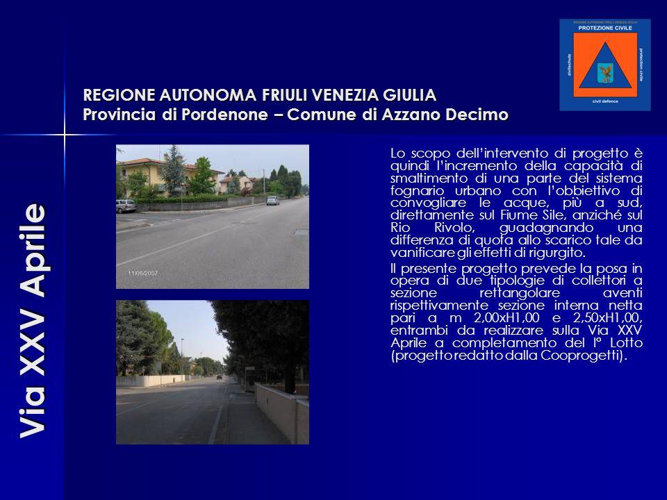 REGIONE AUTONOMA FRIULI VENEZIA GIULIA Provincia di Pordenone – Comune di Azzano Decimo Lo scopo dell'intervento di progetto è quindi l'incremento del