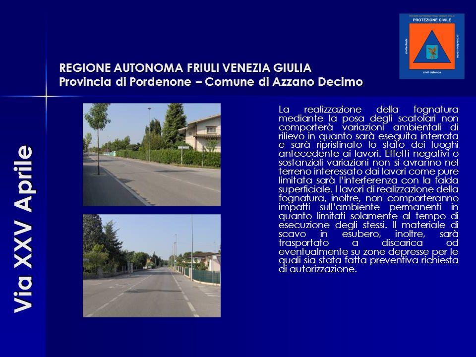 REGIONE AUTONOMA FRIULI VENEZIA GIULIA Provincia di Pordenone – Comune di Azzano Decimo La realizzazione della fognatura mediante la posa degli scatol