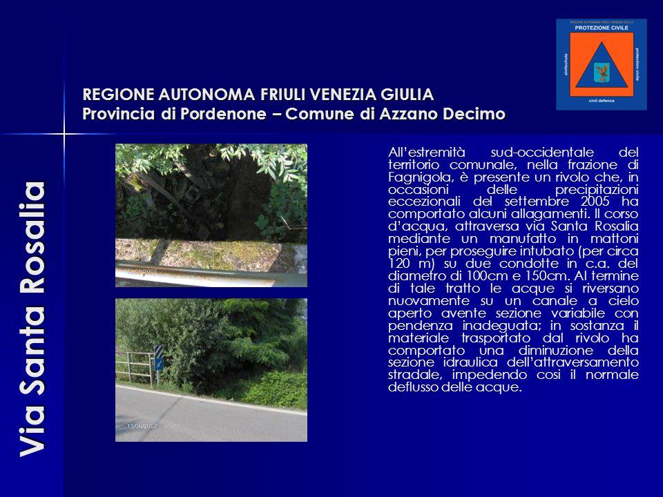REGIONE AUTONOMA FRIULI VENEZIA GIULIA Provincia di Pordenone – Comune di Azzano Decimo All'estremità sud-occidentale del territorio comunale, nella f