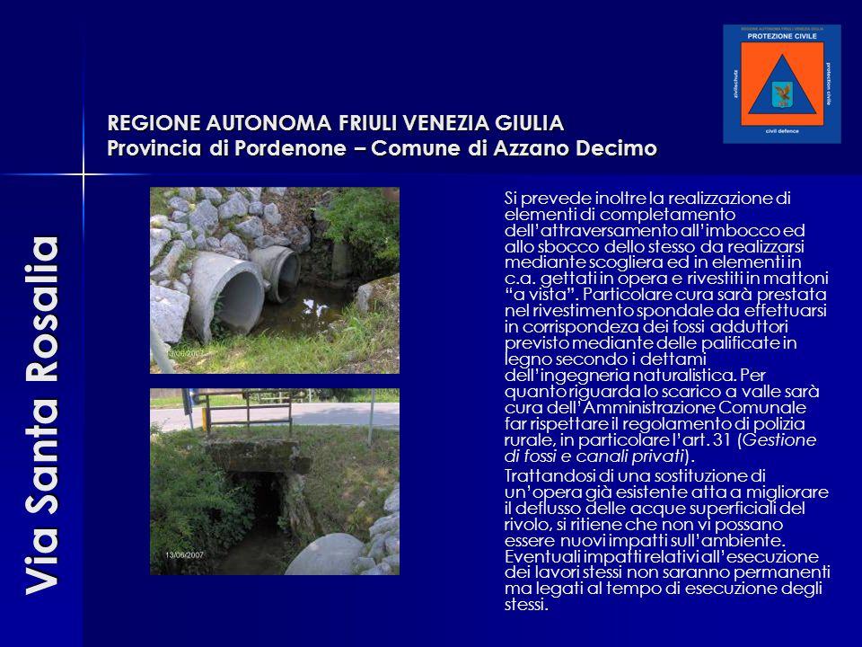 REGIONE AUTONOMA FRIULI VENEZIA GIULIA Provincia di Pordenone – Comune di Azzano Decimo Si prevede inoltre la realizzazione di elementi di completamen