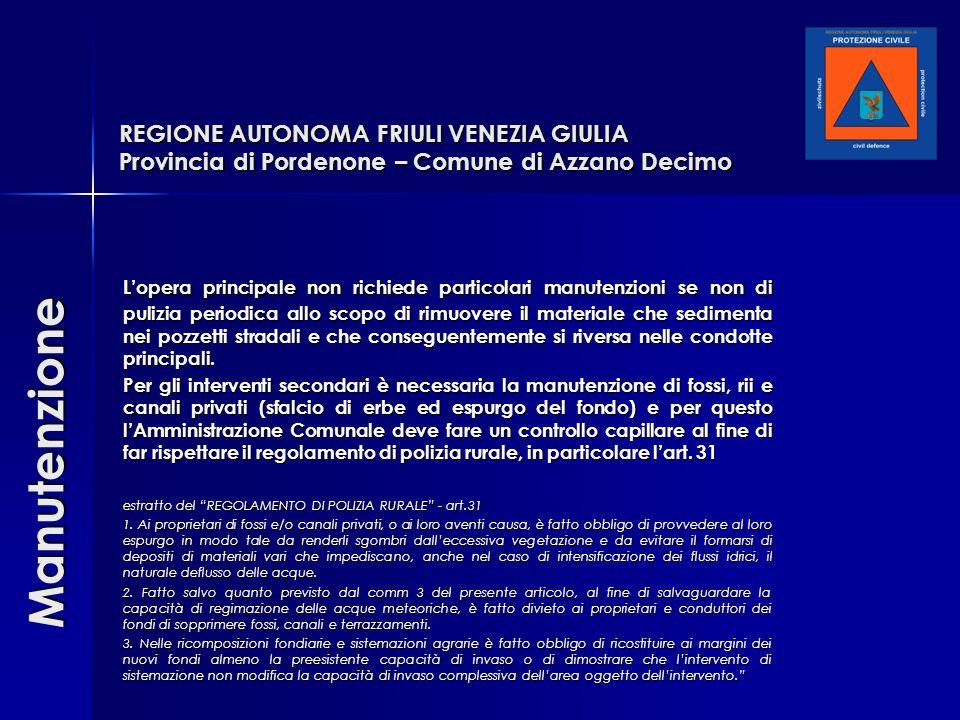 REGIONE AUTONOMA FRIULI VENEZIA GIULIA Provincia di Pordenone – Comune di Azzano Decimo L'opera principale non richiede particolari manutenzioni se no