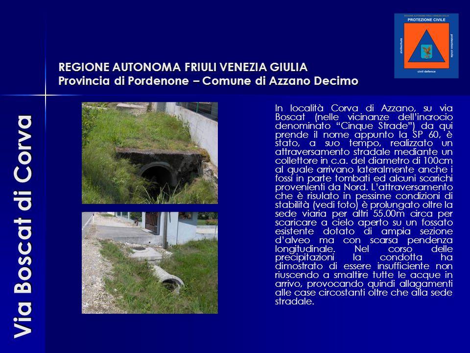 """In località Corva di Azzano, su via Boscat (nelle vicinanze dell'incrocio denominato """"Cinque Strade"""") da qui prende il nome appunto la SP 60, è stato,"""