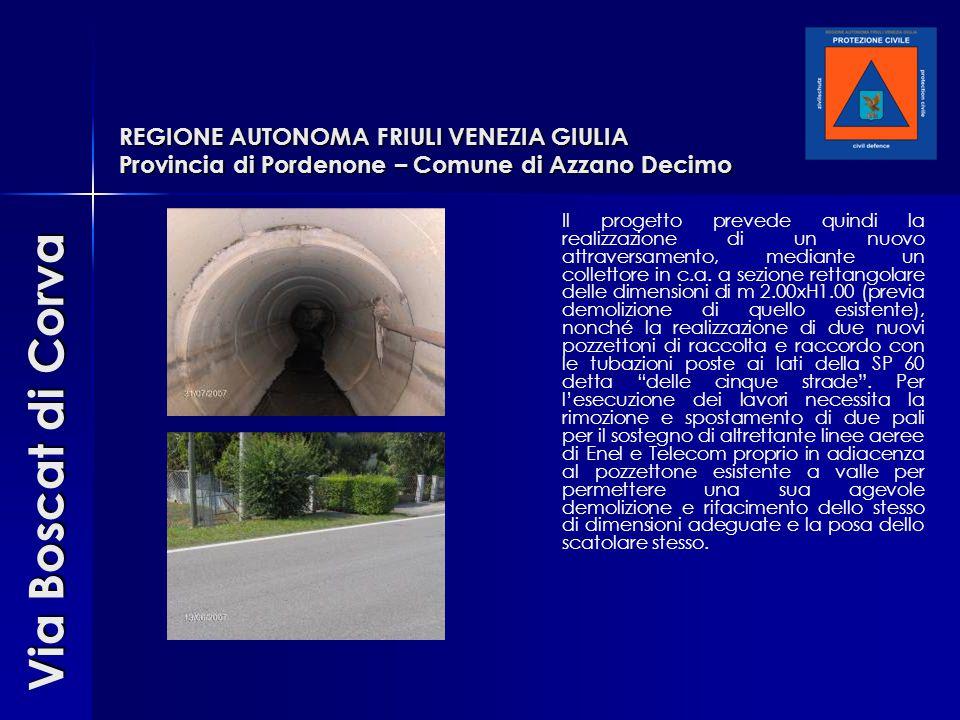 Il progetto prevede quindi la realizzazione di un nuovo attraversamento, mediante un collettore in c.a. a sezione rettangolare delle dimensioni di m 2
