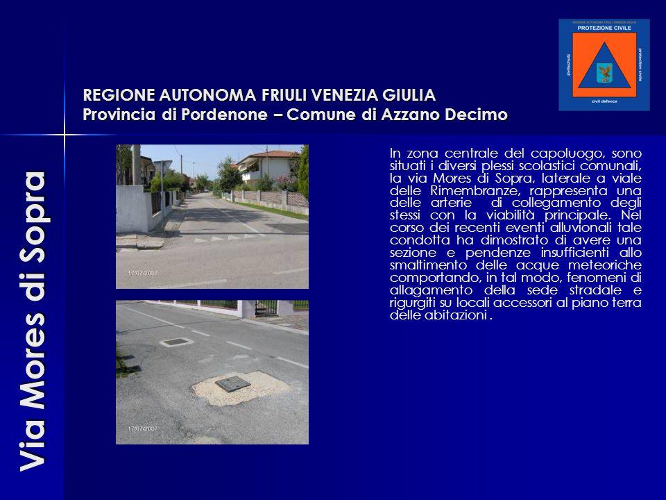 REGIONE AUTONOMA FRIULI VENEZIA GIULIA Provincia di Pordenone – Comune di Azzano Decimo In zona centrale del capoluogo, sono situati i diversi plessi