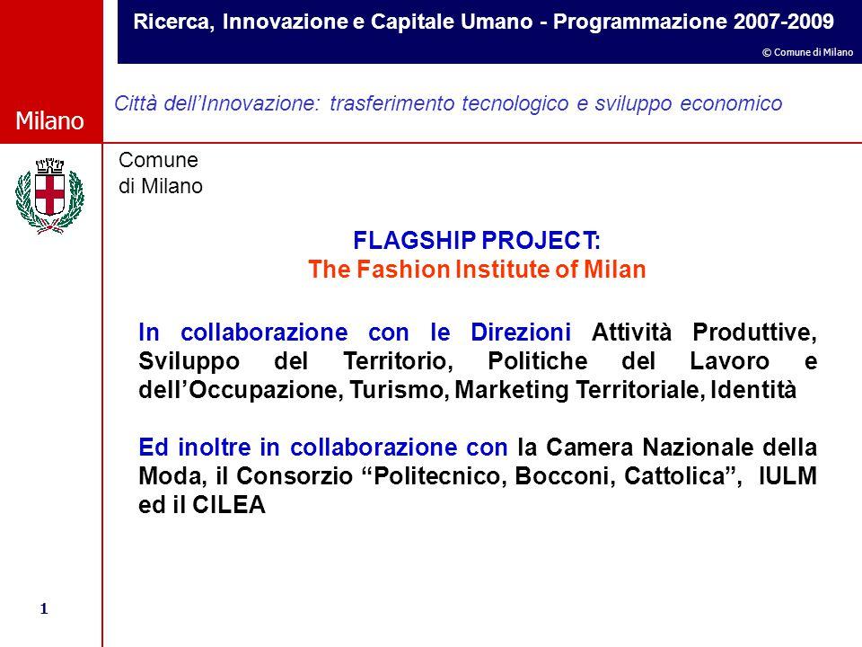 Ricerca, Innovazione e Capitale Umano - Programmazione 2007-2009 1 © Comune di Milano Milano Comune di Milano Città dell'Innovazione: trasferimento te