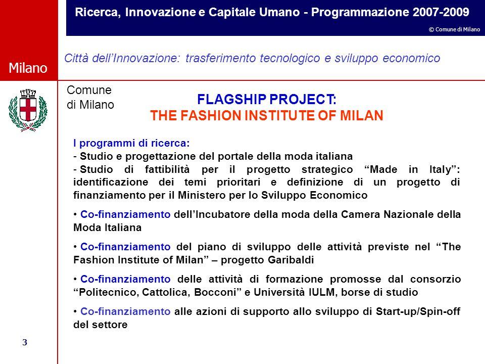 Ricerca, Innovazione e Capitale Umano - Programmazione 2007-2009 3 © Comune di Milano Milano Comune di Milano Città dell'Innovazione: trasferimento te
