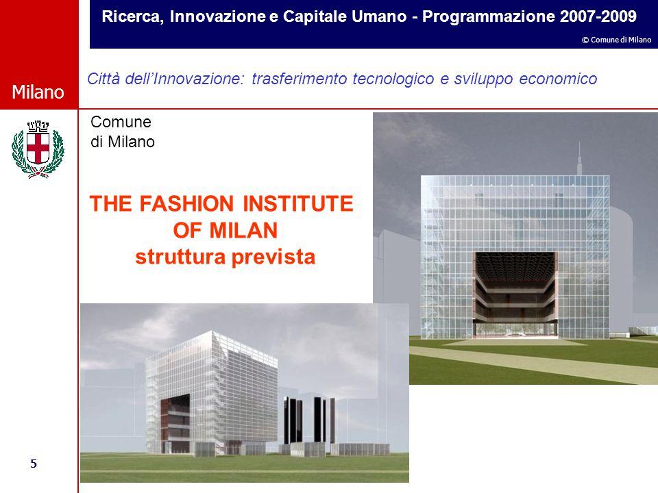 Ricerca, Innovazione e Capitale Umano - Programmazione 2007-2009 5 © Comune di Milano Milano Comune di Milano Città dell'Innovazione: trasferimento te