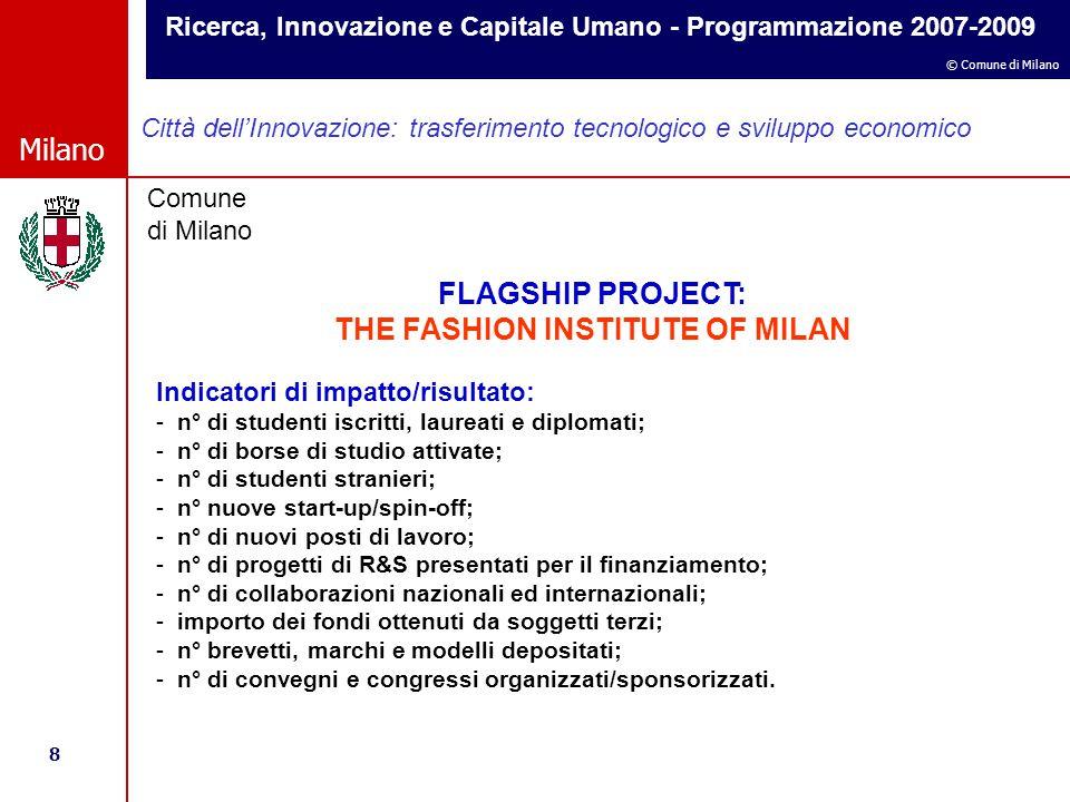 Ricerca, Innovazione e Capitale Umano - Programmazione 2007-2009 8 © Comune di Milano Milano Comune di Milano Città dell'Innovazione: trasferimento te