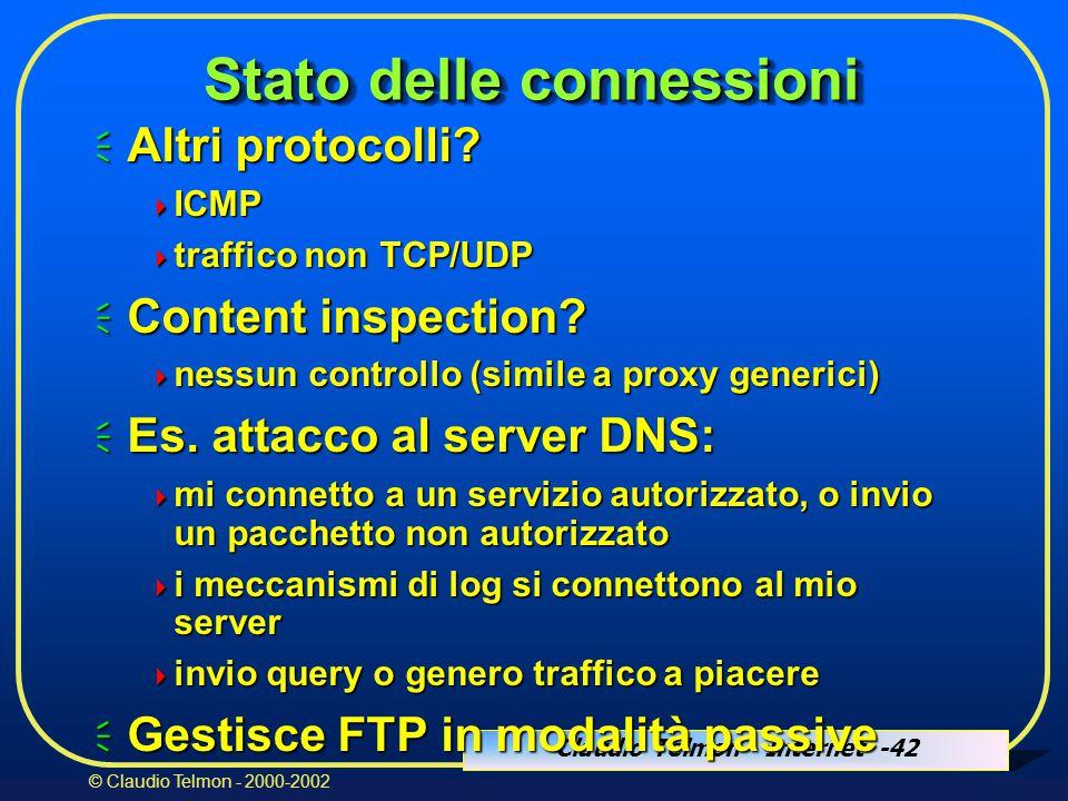 Claudio Telmon - Internet -42 © Claudio Telmon - 2000-2002 Stato delle connessioni  Altri protocolli.