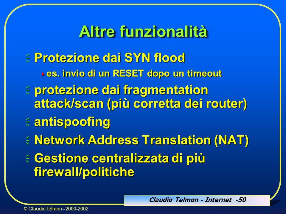 Claudio Telmon - Internet -50 © Claudio Telmon - 2000-2002 Altre funzionalità  Protezione dai SYN flood  es.