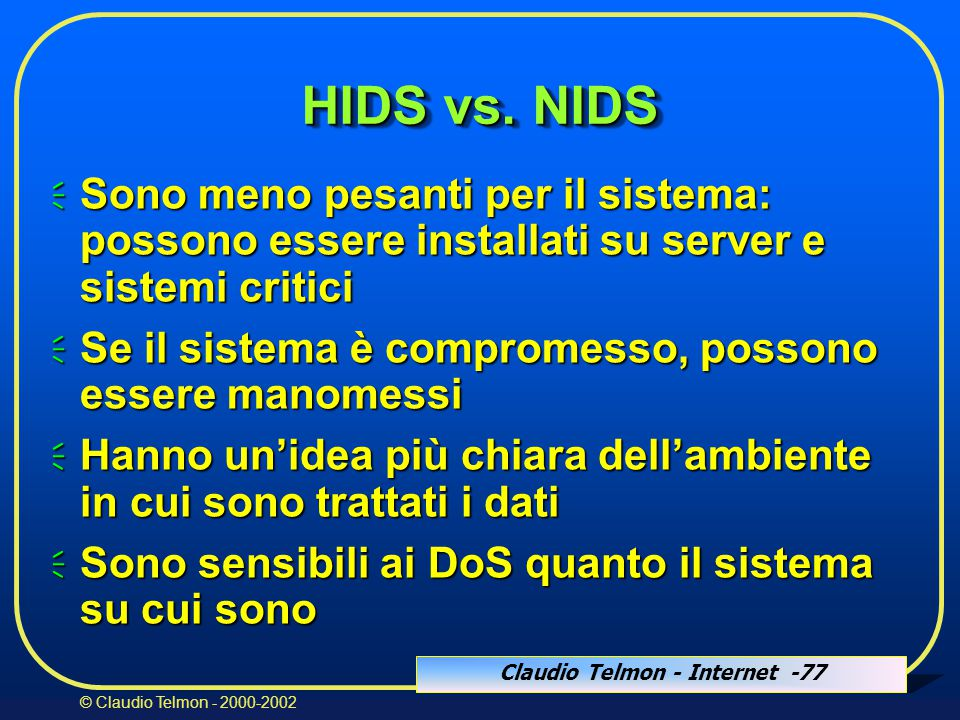 Claudio Telmon - Internet -77 © Claudio Telmon - 2000-2002 HIDS vs.