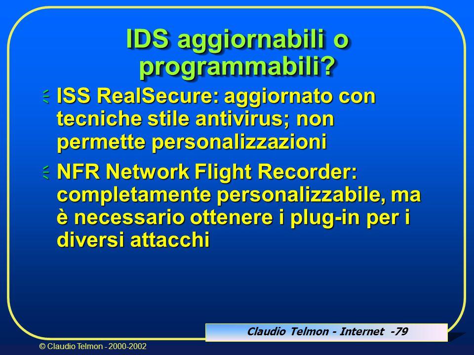 Claudio Telmon - Internet -79 © Claudio Telmon - 2000-2002 IDS aggiornabili o programmabili.