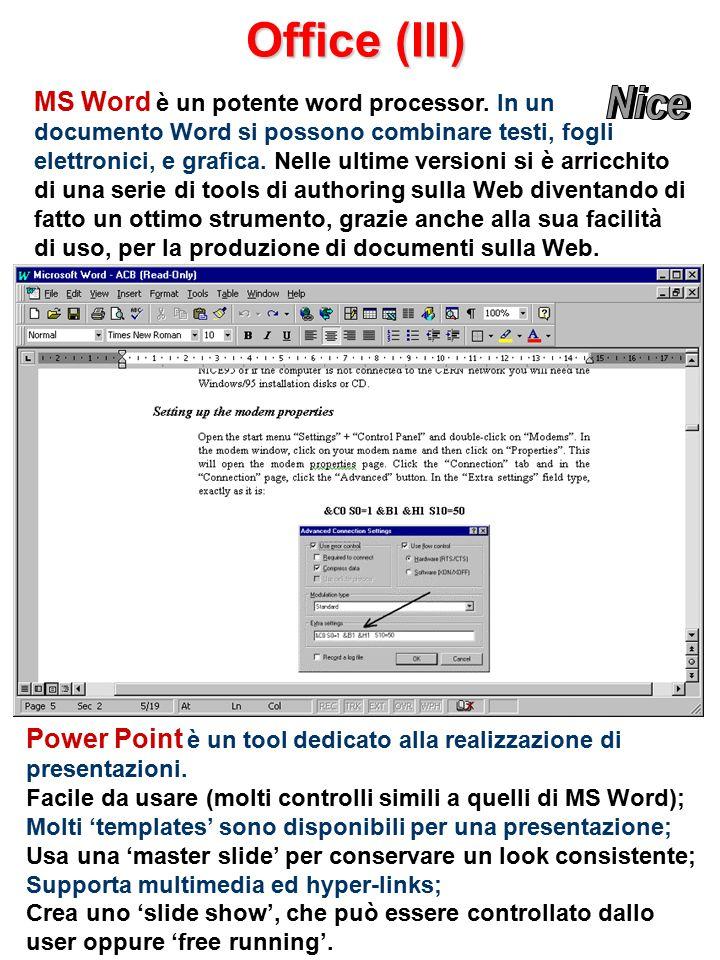 Office (III) Power Point è un tool dedicato alla realizzazione di presentazioni.