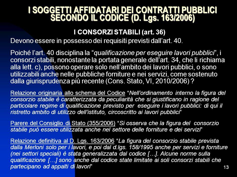 13 I SOGGETTI AFFIDATARI DEI CONTRATTI PUBBLICI SECONDO IL CODICE (D.