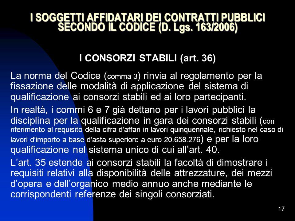 17 I SOGGETTI AFFIDATARI DEI CONTRATTI PUBBLICI SECONDO IL CODICE (D.