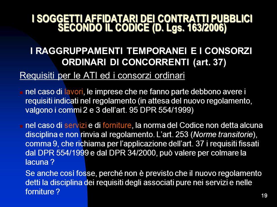 19 I SOGGETTI AFFIDATARI DEI CONTRATTI PUBBLICI SECONDO IL CODICE (D.