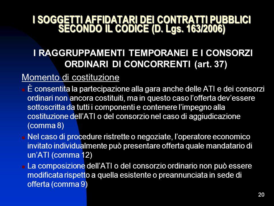 20 I SOGGETTI AFFIDATARI DEI CONTRATTI PUBBLICI SECONDO IL CODICE (D.