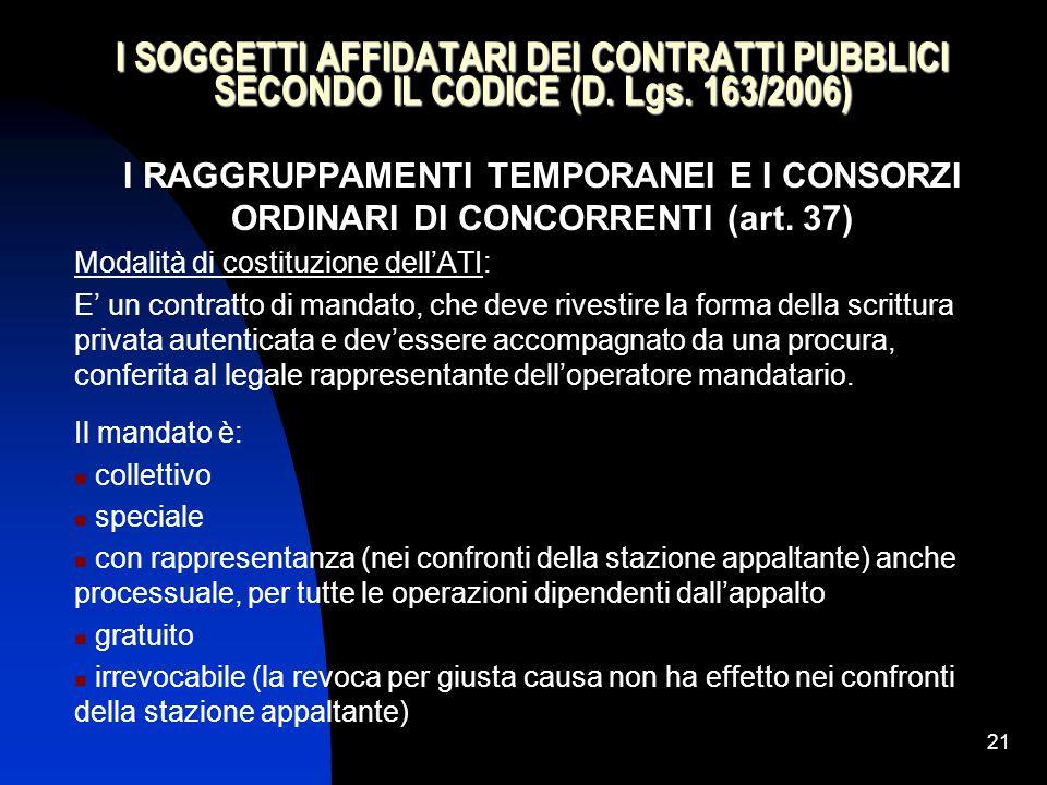 21 I SOGGETTI AFFIDATARI DEI CONTRATTI PUBBLICI SECONDO IL CODICE (D.