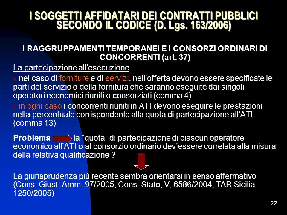 22 I SOGGETTI AFFIDATARI DEI CONTRATTI PUBBLICI SECONDO IL CODICE (D.