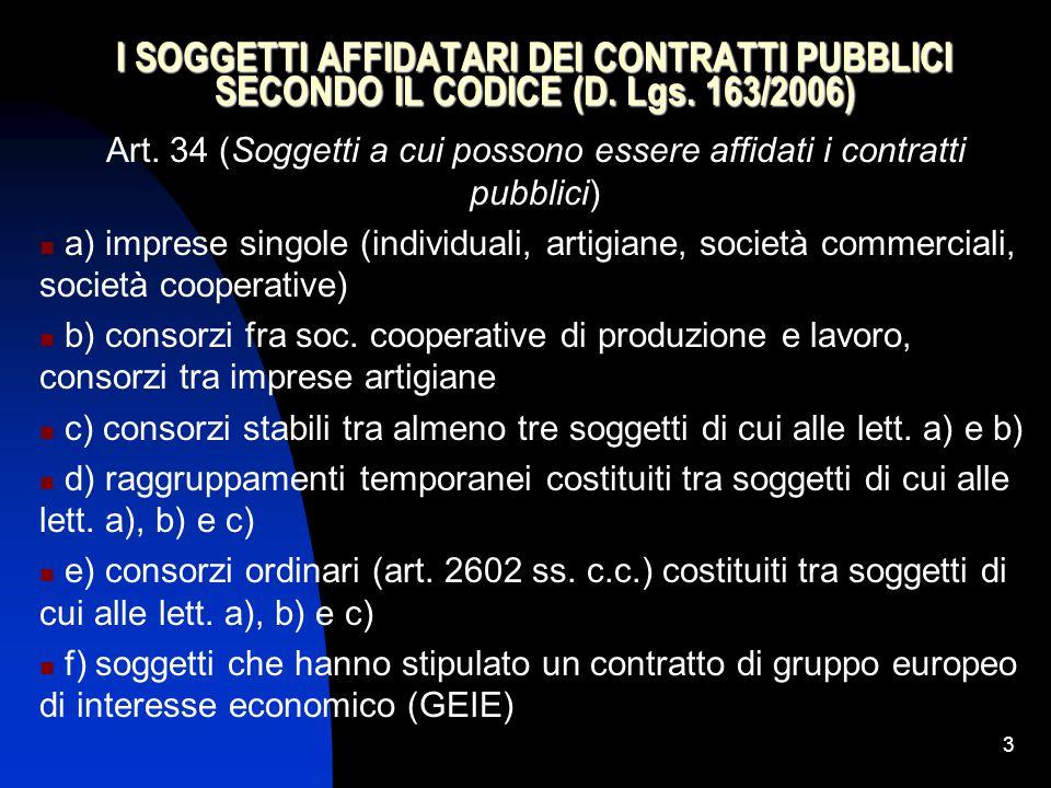 3 I SOGGETTI AFFIDATARI DEI CONTRATTI PUBBLICI SECONDO IL CODICE (D.