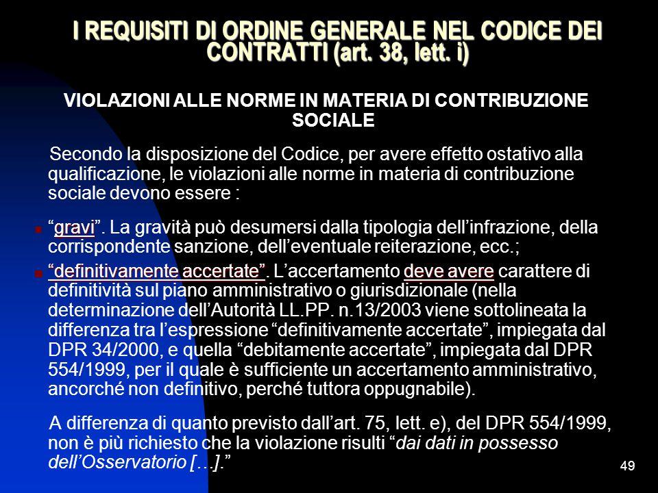 49 I REQUISITI DI ORDINE GENERALE NEL CODICE DEI CONTRATTI (art.