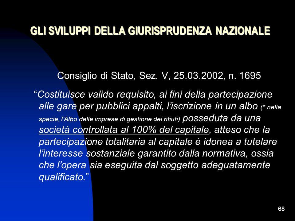 68 GLI SVILUPPI DELLA GIURISPRUDENZA NAZIONALE Consiglio di Stato, Sez.