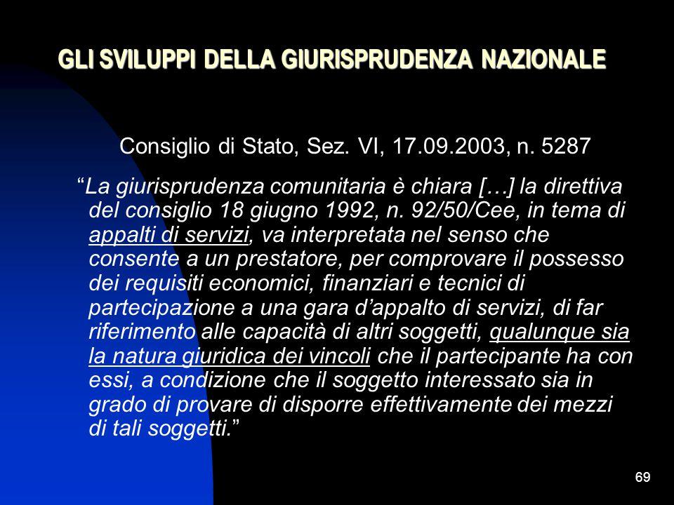69 GLI SVILUPPI DELLA GIURISPRUDENZA NAZIONALE Consiglio di Stato, Sez.