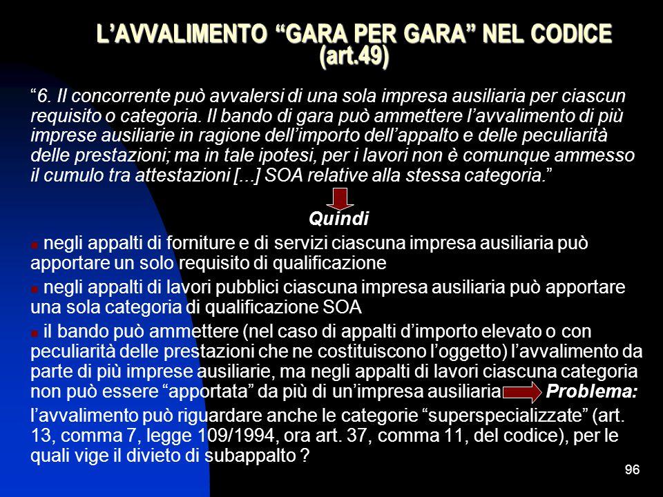 96 L'AVVALIMENTO GARA PER GARA NEL CODICE (art.49) 6.