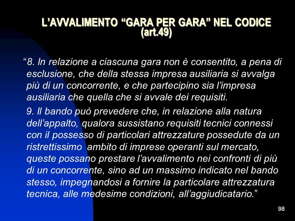 98 L'AVVALIMENTO GARA PER GARA NEL CODICE (art.49) 8.