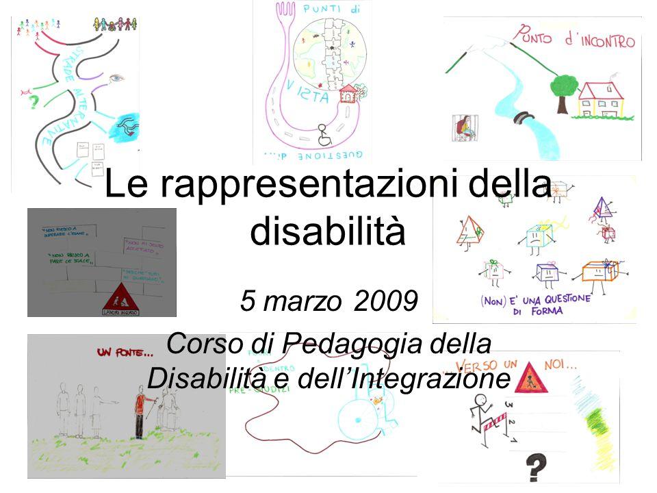 Le rappresentazioni della disabilità 5 marzo 2009 Corso di Pedagogia della Disabilità e dell'Integrazione