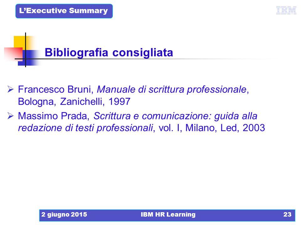 L'Executive Summary 2 giugno 2015IBM HR Learning23 Bibliografia consigliata  Francesco Bruni, Manuale di scrittura professionale, Bologna, Zanichelli