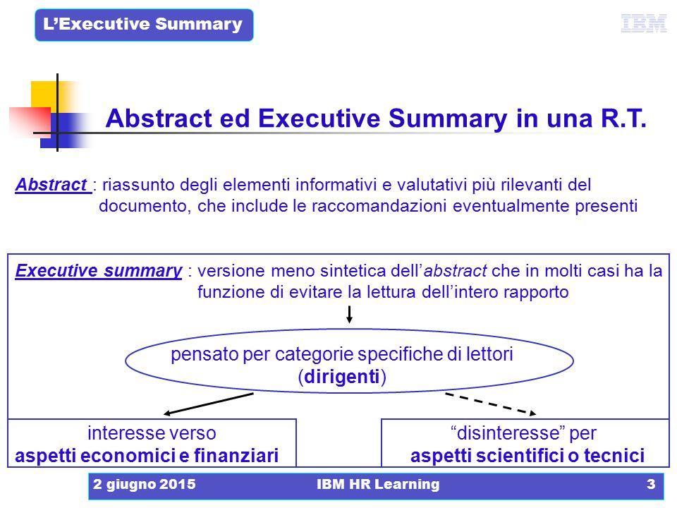 L'Executive Summary 2 giugno 2015IBM HR Learning3 Abstract : riassunto degli elementi informativi e valutativi più rilevanti del documento, che includ