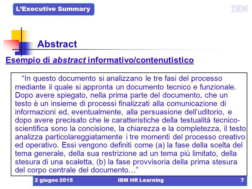 """L'Executive Summary 2 giugno 2015IBM HR Learning7 Esempio di abstract informativo/contenutistico """"In questo documento si analizzano le tre fasi del pr"""