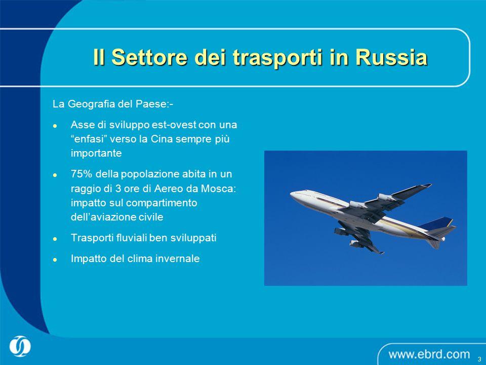 """Il Settore dei trasporti in Russia La Geografia del Paese:- Asse di sviluppo est-ovest con una """"enfasi"""" verso la Cina sempre più importante 75% della"""