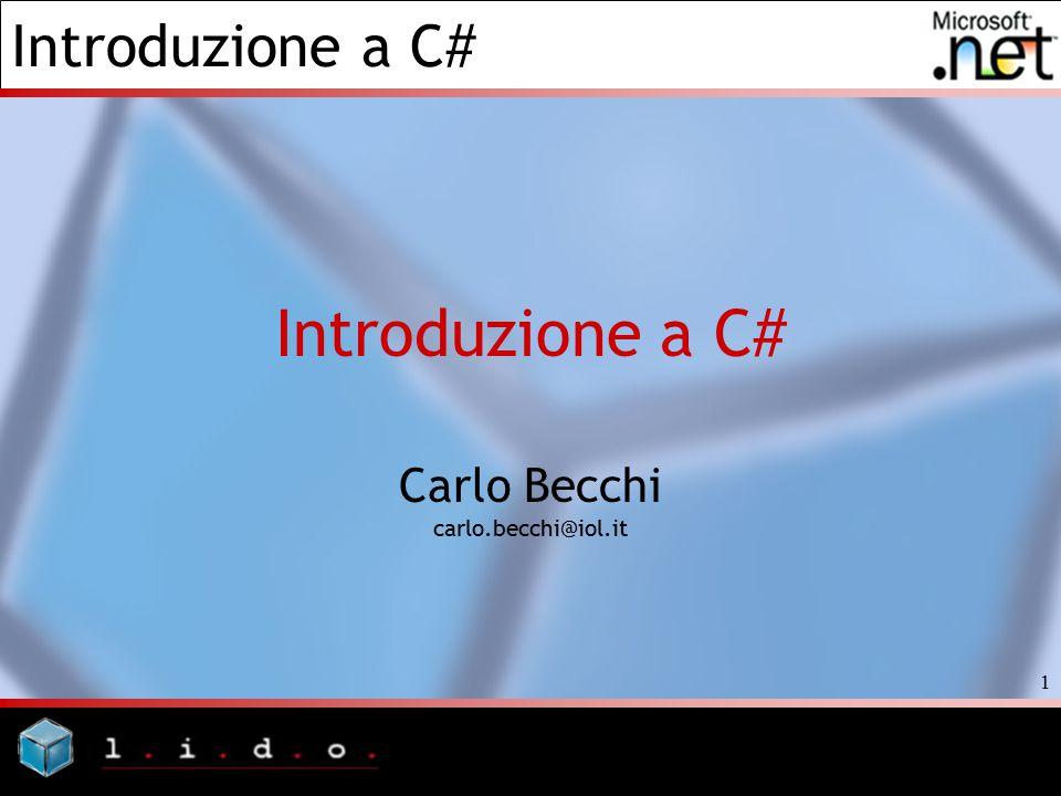Introduzione a C# 1 Carlo Becchi carlo.becchi@iol.it
