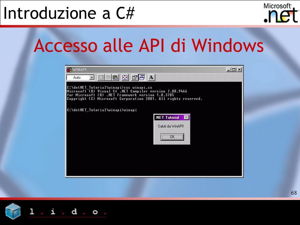 Introduzione a C# 68 Accesso alle API di Windows