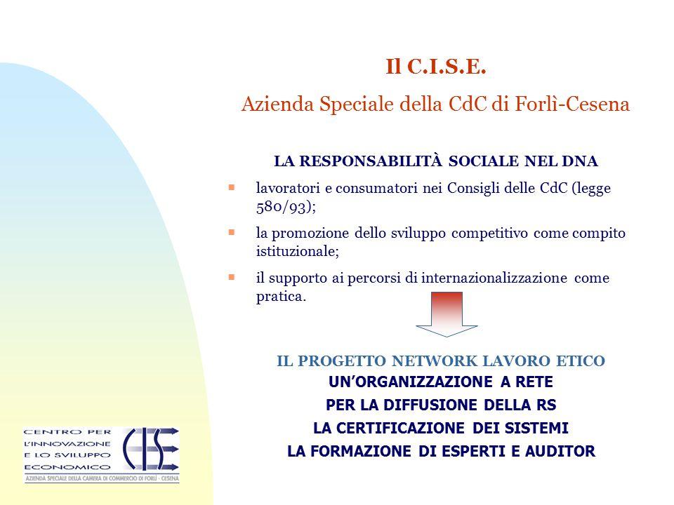 Il C.I.S.E. Azienda Speciale della CdC di Forlì-Cesena LA RESPONSABILITÀ SOCIALE NEL DNA  lavoratori e consumatori nei Consigli delle CdC (legge 580/