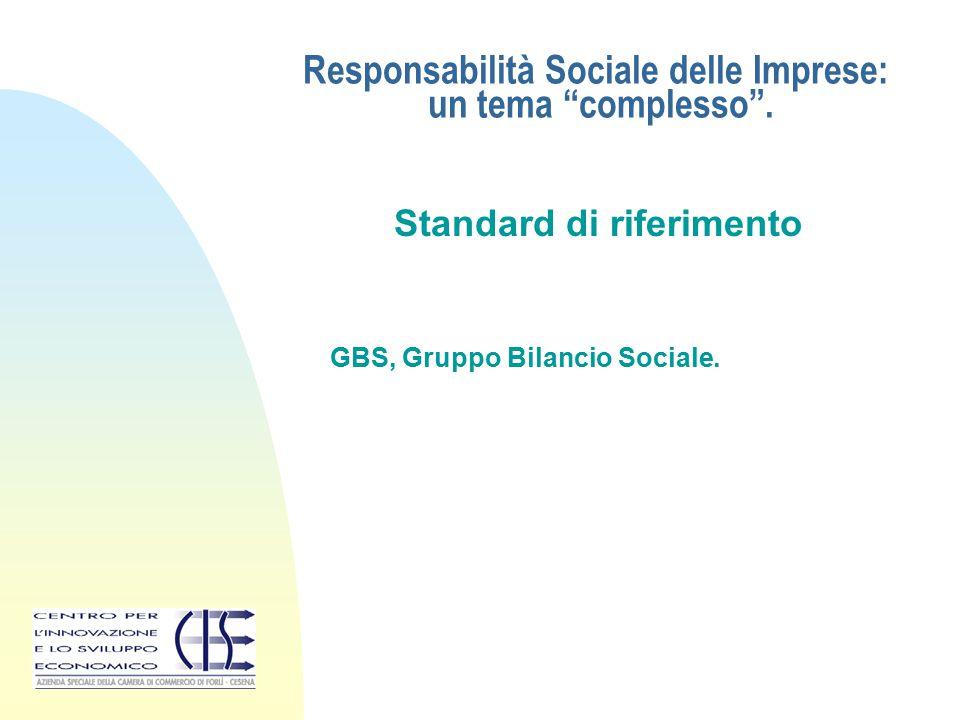 """Responsabilità Sociale delle Imprese: un tema """"complesso"""". Standard di riferimento GBS, Gruppo Bilancio Sociale."""