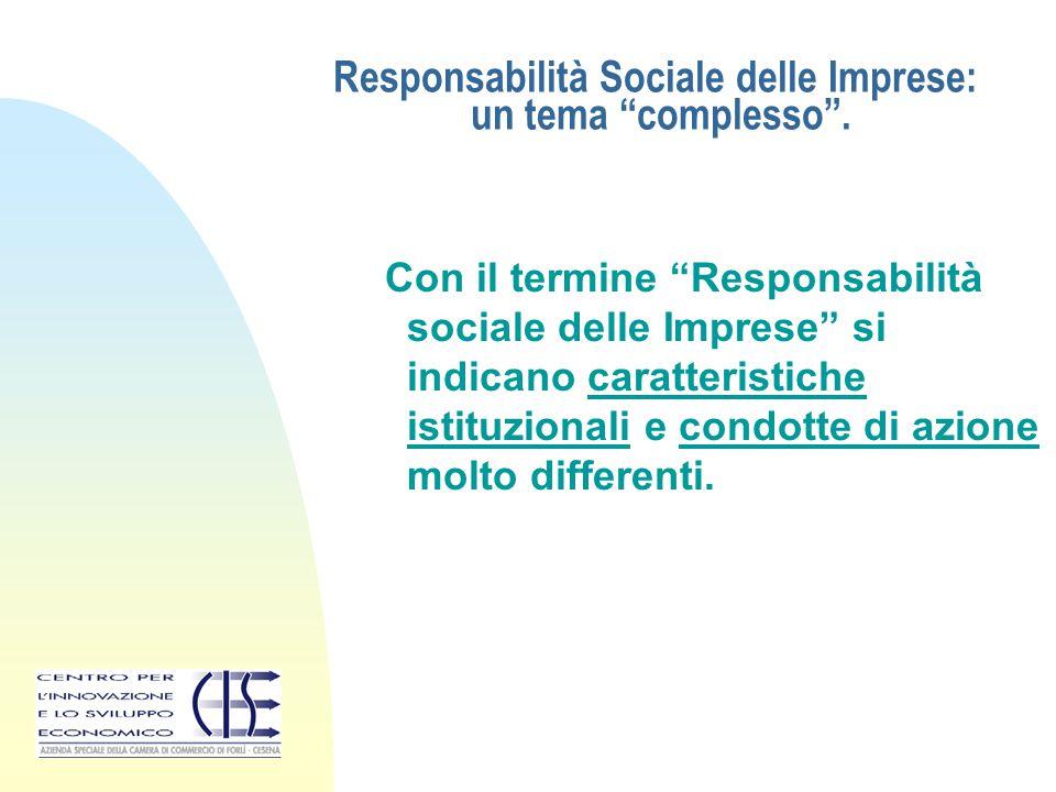 """Responsabilità Sociale delle Imprese: un tema """"complesso"""". Con il termine """"Responsabilità sociale delle Imprese"""" si indicano caratteristiche istituzio"""