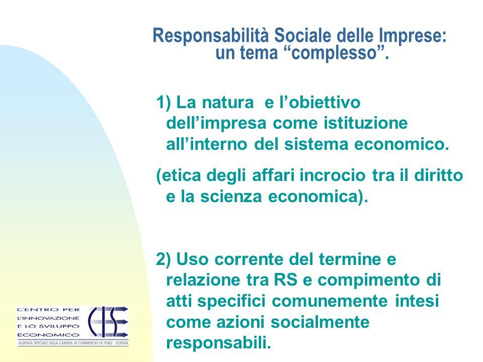 """Responsabilità Sociale delle Imprese: un tema """"complesso"""". 1) La natura e l'obiettivo dell'impresa come istituzione all'interno del sistema economico."""