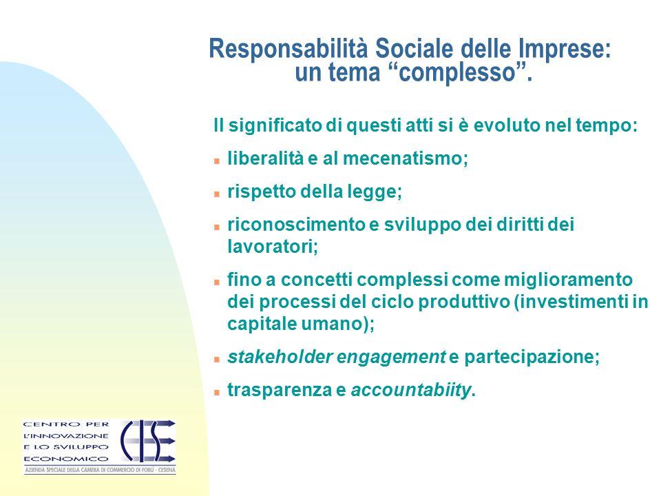 """Responsabilità Sociale delle Imprese: un tema """"complesso"""". Il significato di questi atti si è evoluto nel tempo: n liberalità e al mecenatismo; n risp"""