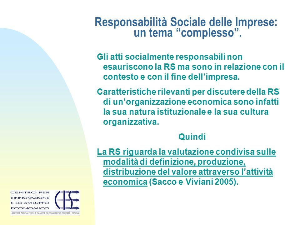 """Responsabilità Sociale delle Imprese: un tema """"complesso"""". Gli atti socialmente responsabili non esauriscono la RS ma sono in relazione con il contest"""