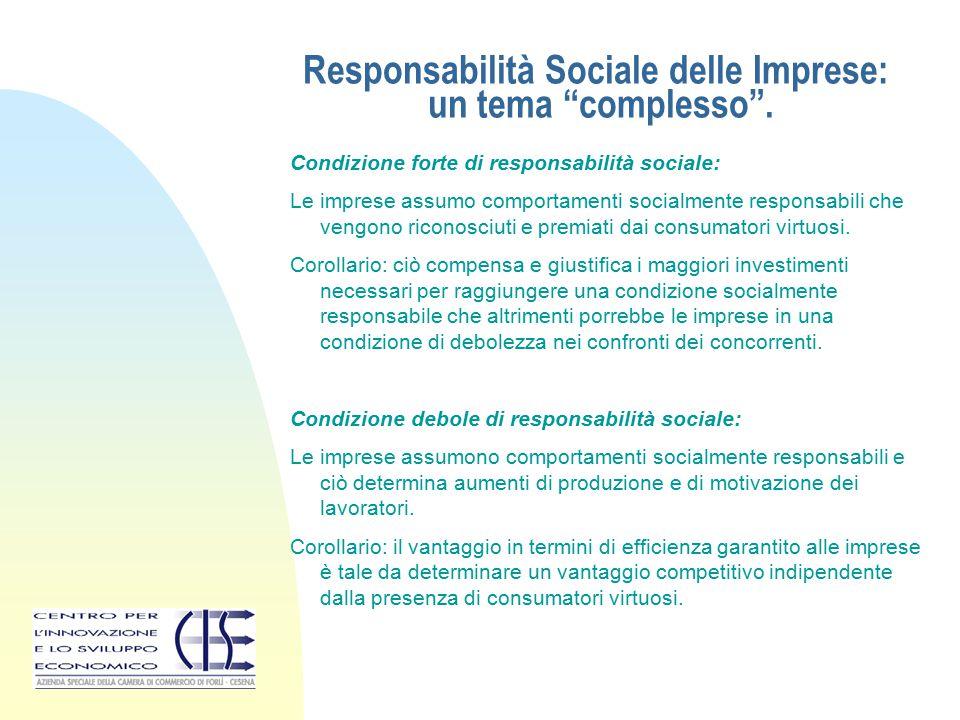 """Responsabilità Sociale delle Imprese: un tema """"complesso"""". Condizione forte di responsabilità sociale: Le imprese assumo comportamenti socialmente res"""