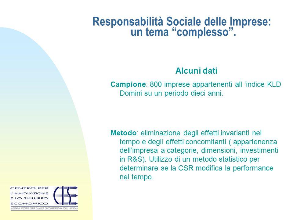 """Responsabilità Sociale delle Imprese: un tema """"complesso"""". Alcuni dati Campione: 800 imprese appartenenti all 'indice KLD Domini su un periodo dieci a"""
