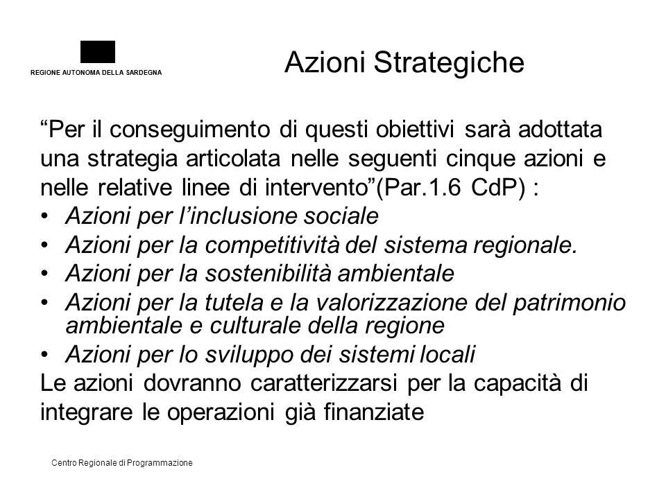"""REGIONE AUTONOMA DELLA SARDEGNA Centro Regionale di Programmazione Azioni Strategiche """"Per il conseguimento di questi obiettivi sarà adottata una stra"""