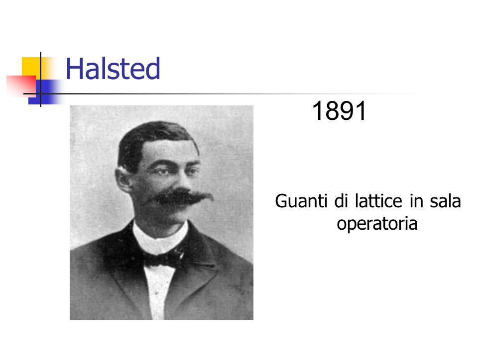 Halsted Guanti di lattice in sala operatoria 1891