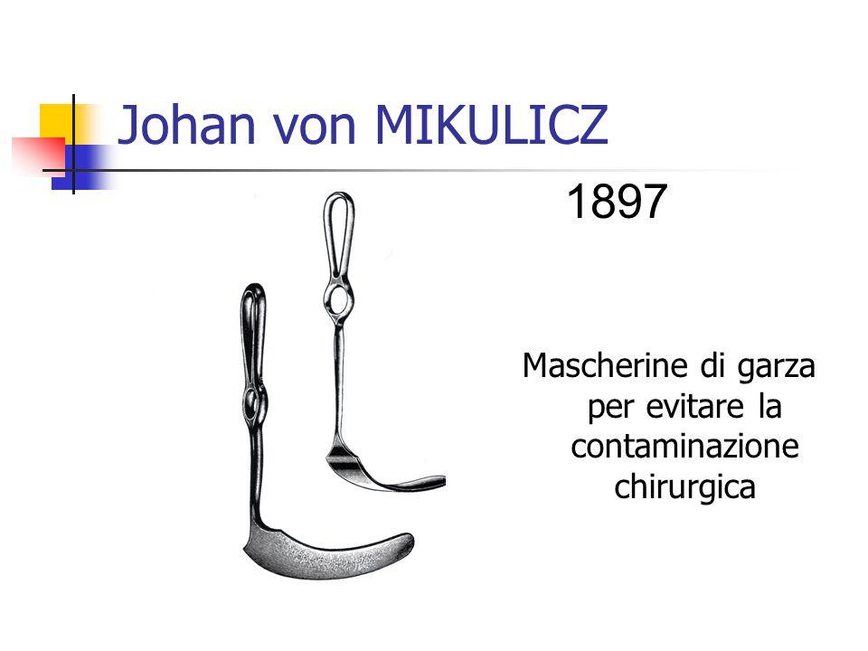 Johan von MIKULICZ Mascherine di garza per evitare la contaminazione chirurgica 1897