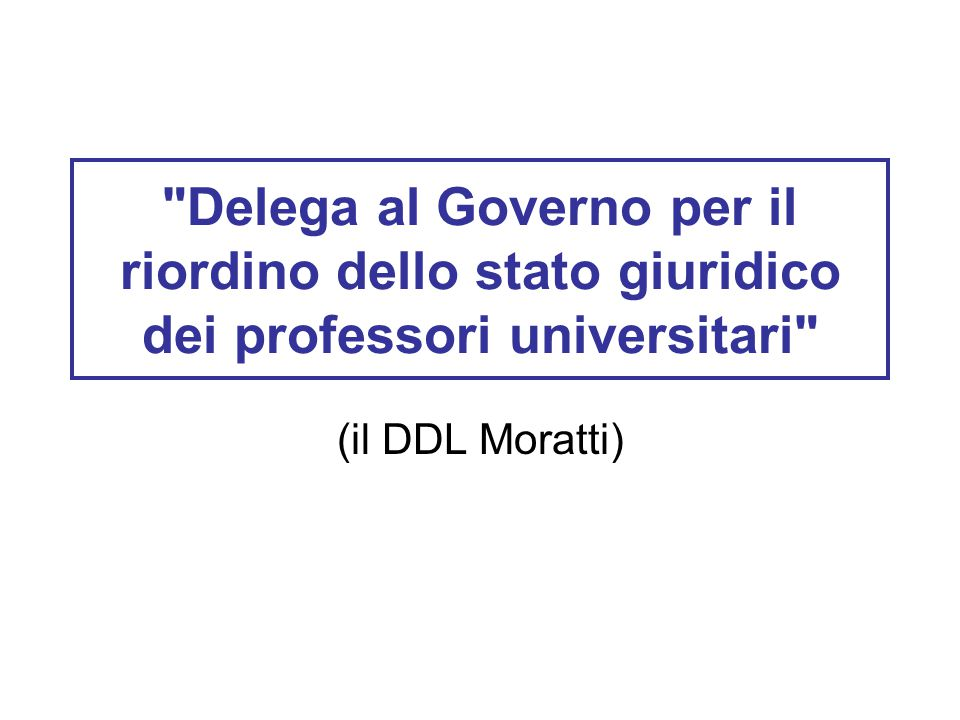 Delega al Governo per il riordino dello stato giuridico dei professori universitari (il DDL Moratti)