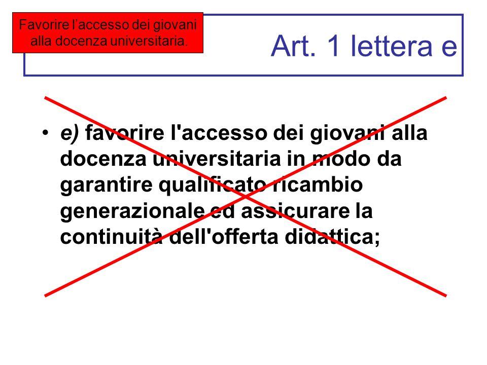 Art. 1 lettera e e) favorire l'accesso dei giovani alla docenza universitaria in modo da garantire qualificato ricambio generazionale ed assicurare la