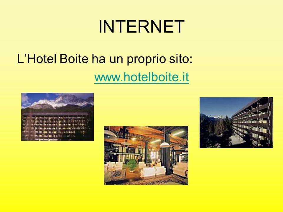 INTERNET L'Hotel Boite ha un proprio sito: www.hotelboite.it